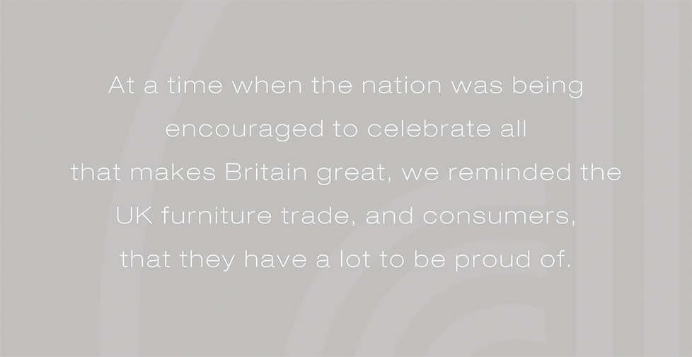 Caxton brand strategy, graphic design, advertising and POS. At a time when the nation was being encouraged to celebrate all that makes Britain great, we reminded the UK furniture trade, and consumers, that they have a lot to be proud of.